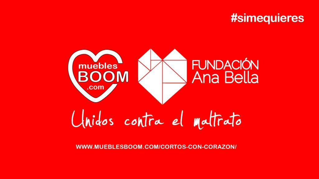 #SiMeQuieres - Ana Bella y Muebles Boom unidos contra el maltrato